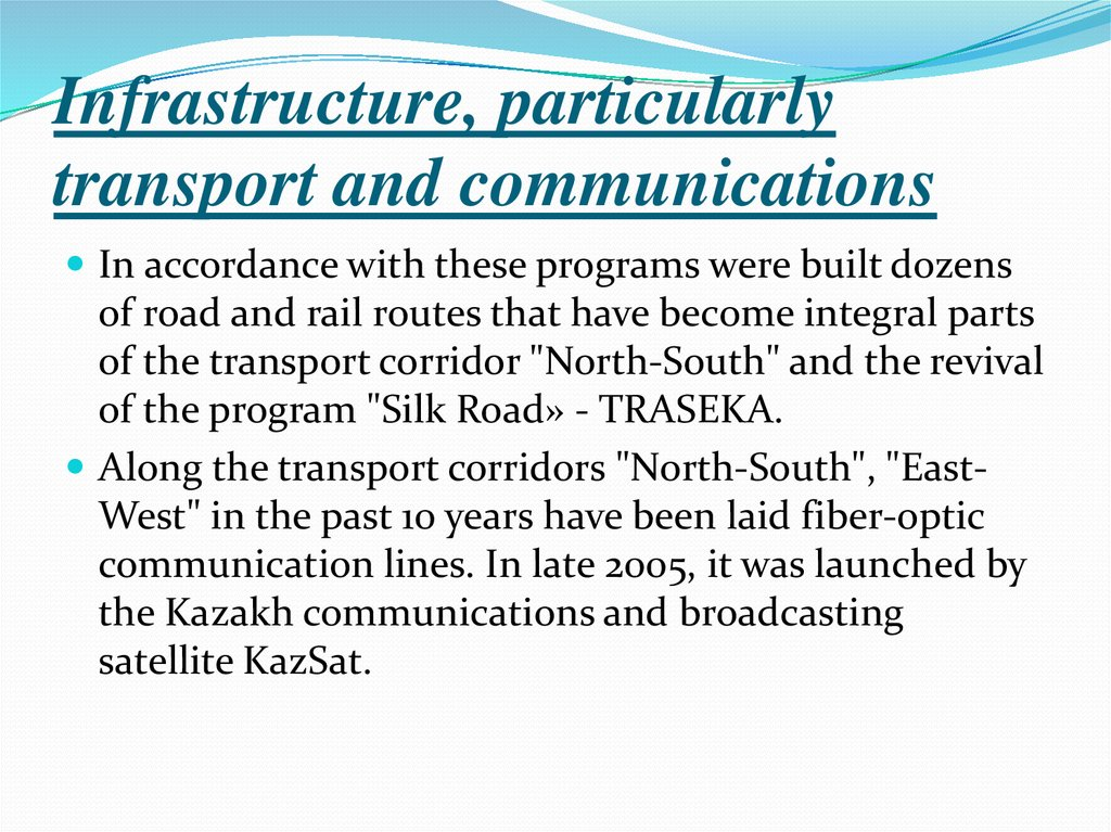 Infrastructure, particularly transport and communications