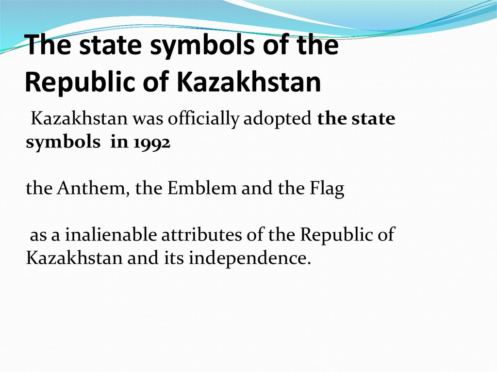 The state symbols of the Republic of Kazakhstan