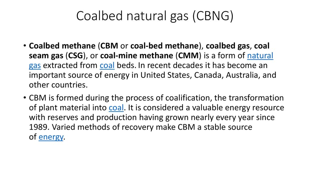 Coalbed natural gas (CBNG)