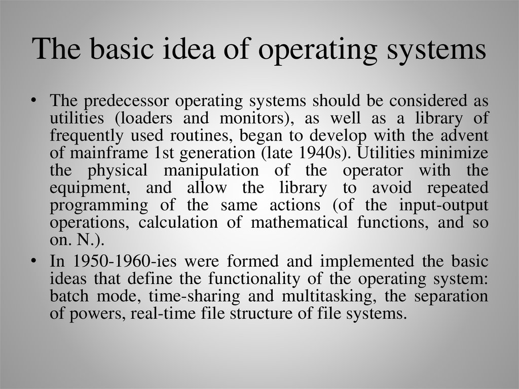 The basic idea of operating systems
