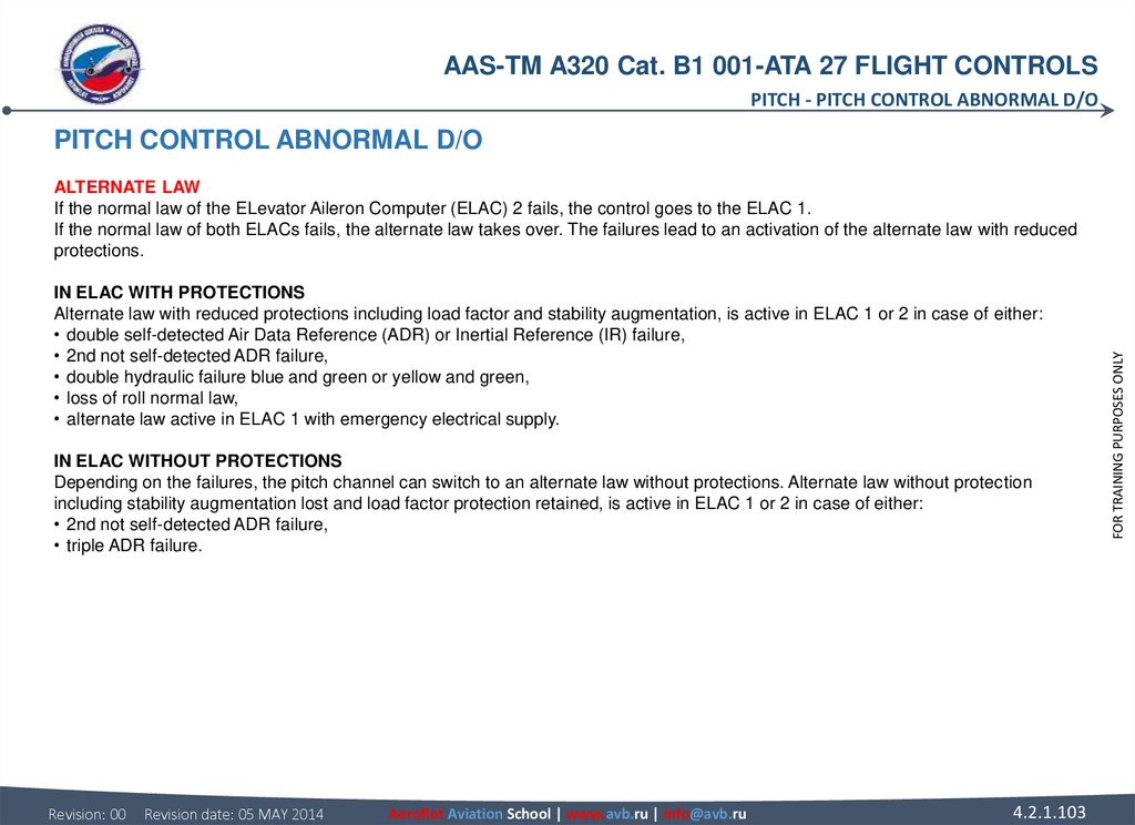 PITCH CONTROL ABNORMAL D/O ALTERNATE LAW If the normal law of the ELevator Aileron Computer (ELAC) 2 fails, the control goes to