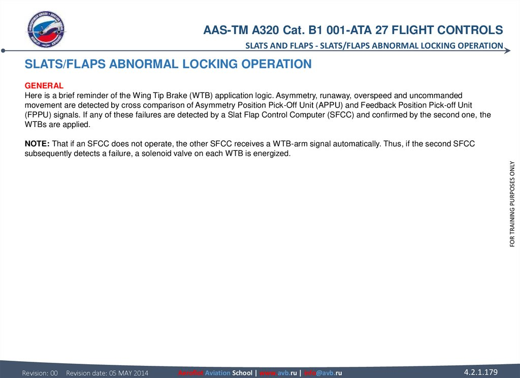 SLATS/FLAPS ABNORMAL LOCKING OPERATION GENERAL Here is a brief reminder of the Wing Tip Brake (WTB) application logic.