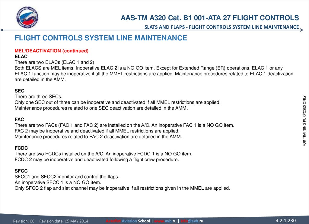 FLIGHT CONTROLS SYSTEM LINE MAINTENANCE MEL/DEACTIVATION (continued) ELAC There are two ELACs (ELAC 1 and 2). Both ELACS are