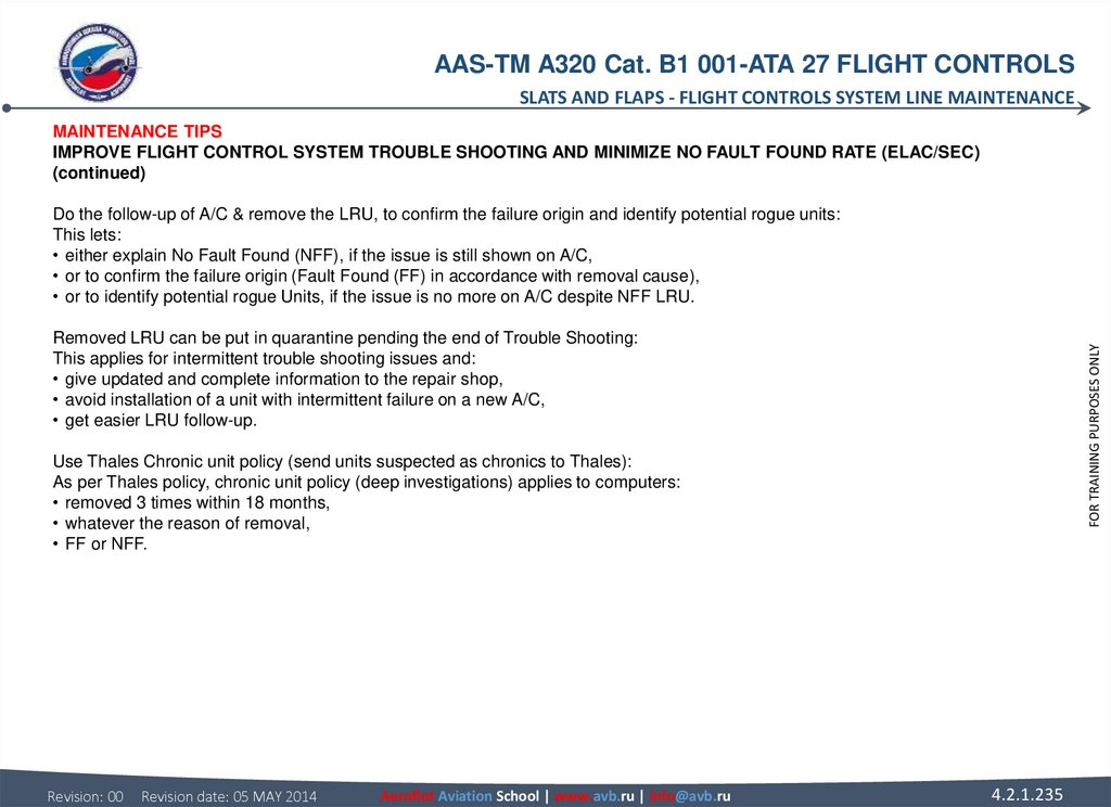 MAINTENANCE TIPS IMPROVE FLIGHT CONTROL SYSTEM TROUBLE SHOOTING AND MINIMIZE NO FAULT FOUND RATE (ELAC/SEC) (continued) Do the