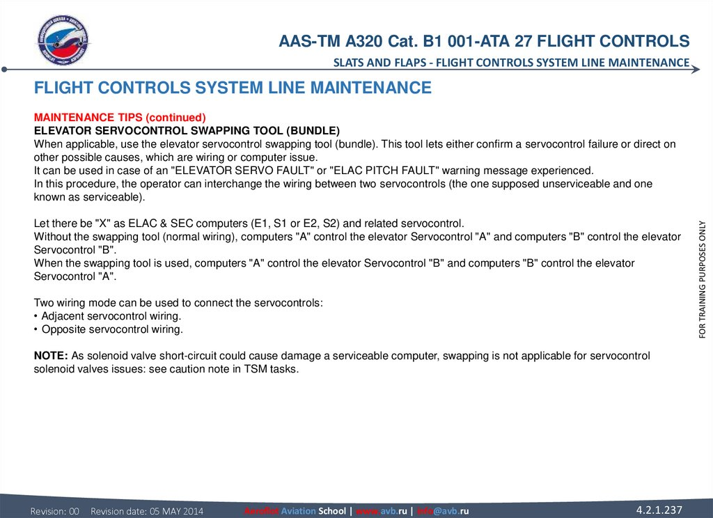 FLIGHT CONTROLS SYSTEM LINE MAINTENANCE MAINTENANCE TIPS (continued) ELEVATOR SERVOCONTROL SWAPPING TOOL (BUNDLE) When