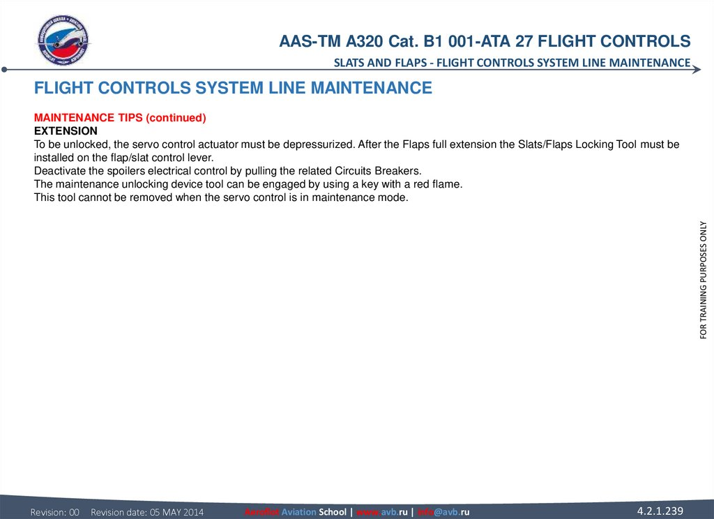 FLIGHT CONTROLS SYSTEM LINE MAINTENANCE MAINTENANCE TIPS (continued) EXTENSION To be unlocked, the servo control actuator must
