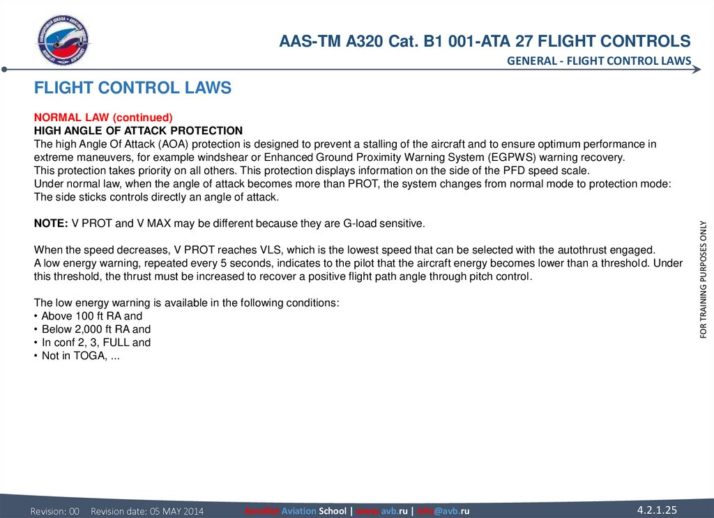 FLIGHT CONTROL LAWS NORMAL LAW (continued) HIGH ANGLE OF ATTACK PROTECTION The high Angle Of Attack (AOA) protection is