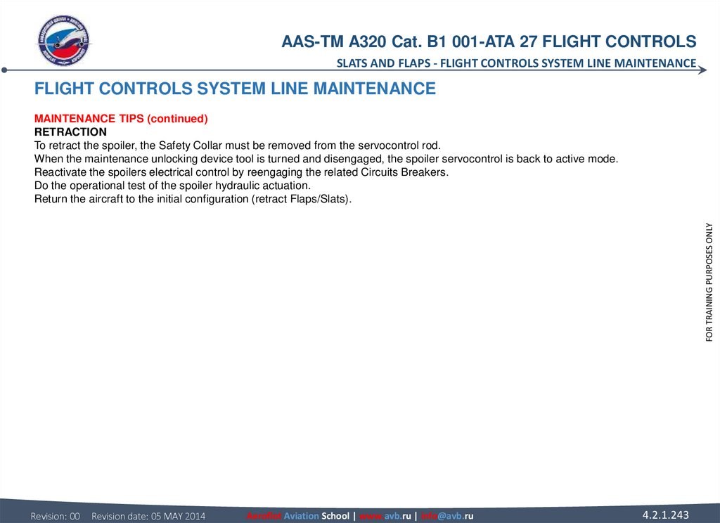 FLIGHT CONTROLS SYSTEM LINE MAINTENANCE MAINTENANCE TIPS (continued) RETRACTION To retract the spoiler, the Safety Collar must
