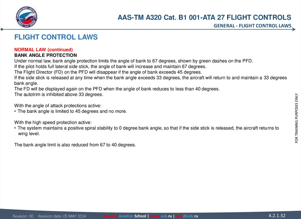 FLIGHT CONTROL LAWS NORMAL LAW (continued) BANK ANGLE PROTECTION Under normal law, bank angle protection limits the angle of