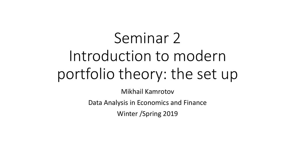 Seminar 2 Introduction to modern portfolio theory: the set up