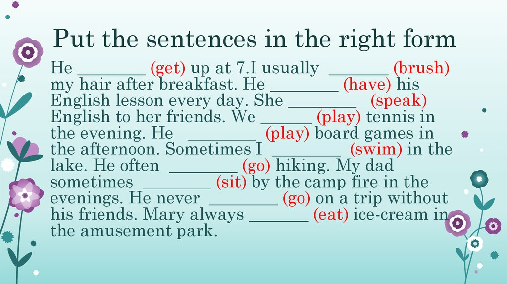 Put the sentences in the right form