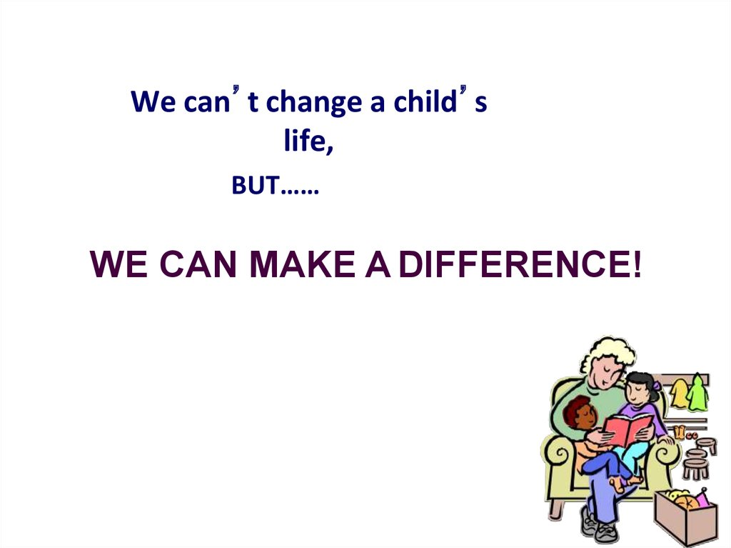 We can't change a child's life,