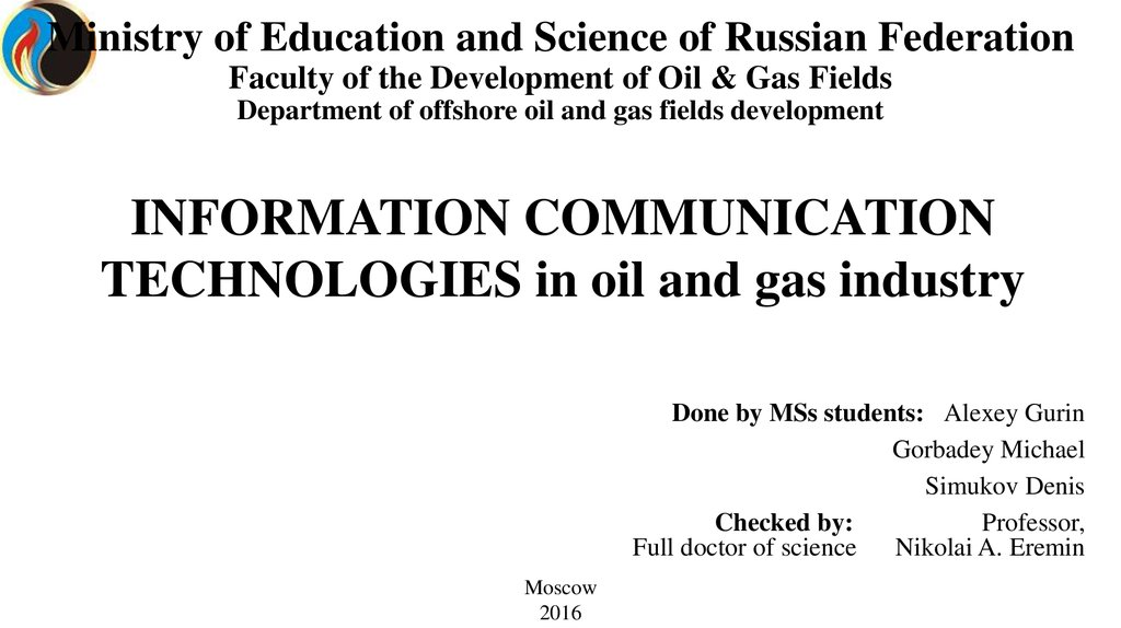 Ministry of Education and Science of Russian Federation Faculty of the Development of Oil & Gas Fields Department of offshore