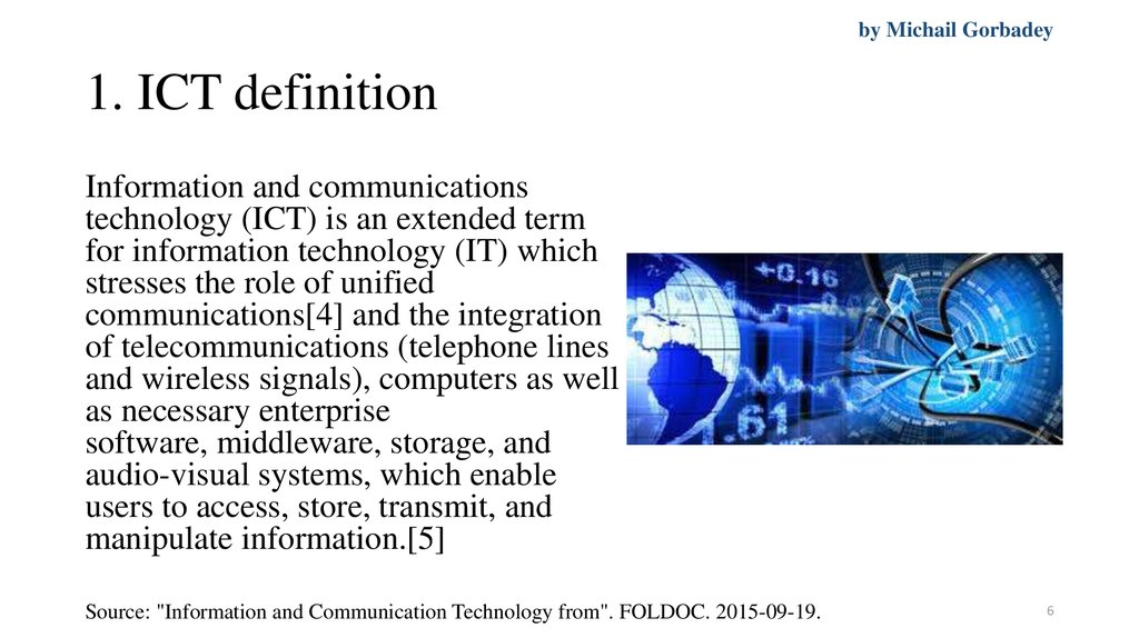 role of ict in the flattening of the world Information technology has been around for a long, long time basically as long as people have been around, information technology has been around because there were always ways of communicating through technology available at that point in time there are 4 main ages that divide up the history of.