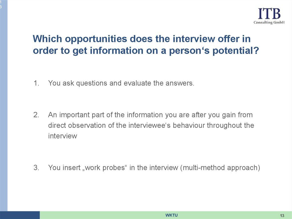 Which opportunities does the interview offer in order to get information on a person's potential?