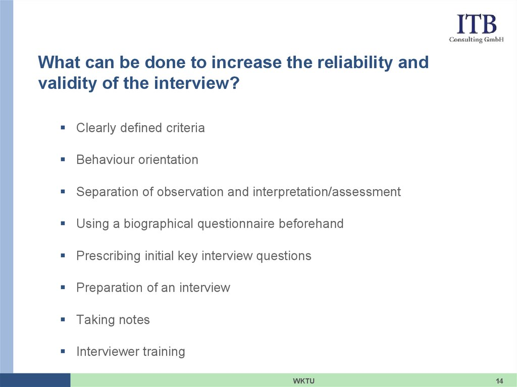 What can be done to increase the reliability and validity of the interview?