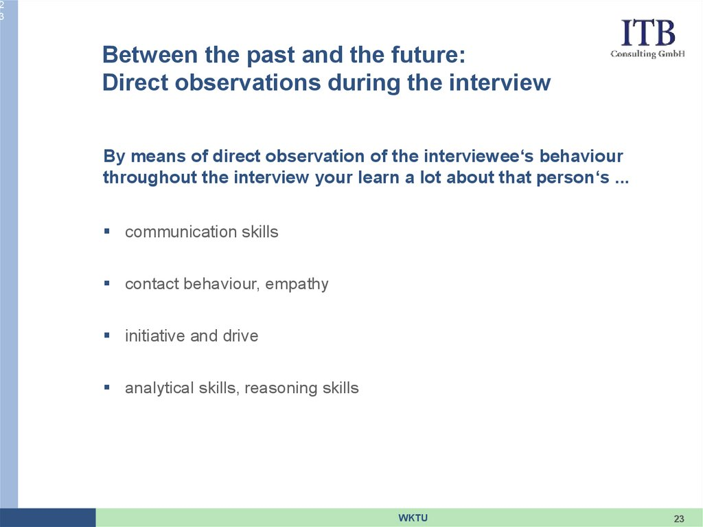 Between the past and the future: Direct observations during the interview
