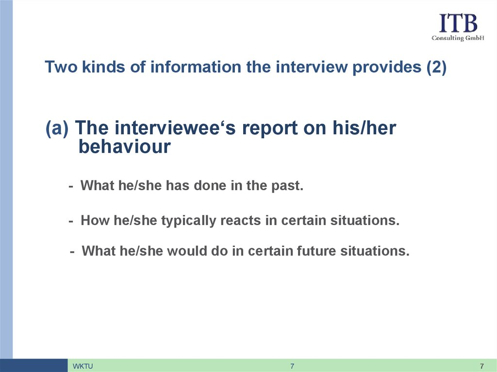 Two kinds of information the interview provides (2)