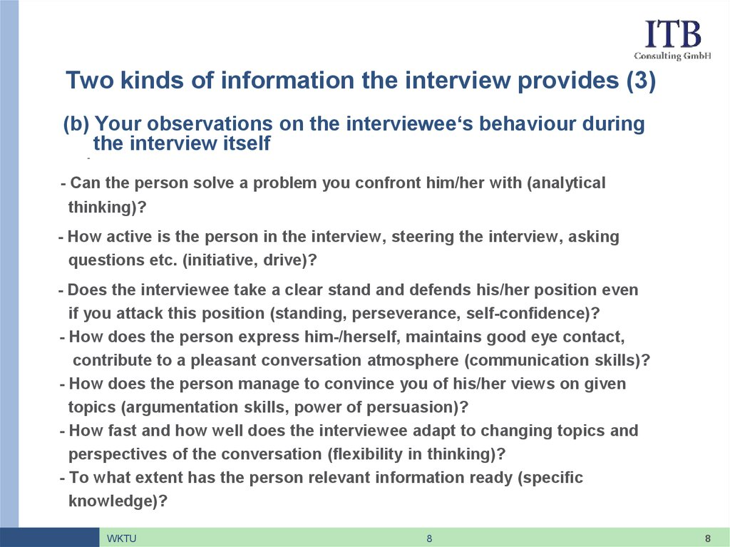 Two kinds of information the interview provides (3)