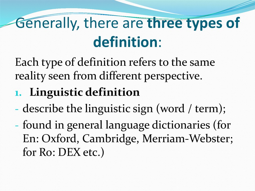Generally, there are three types of definition: