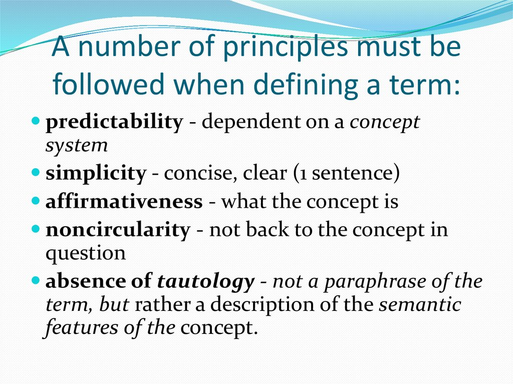 A number of principles must be followed when defining a term: