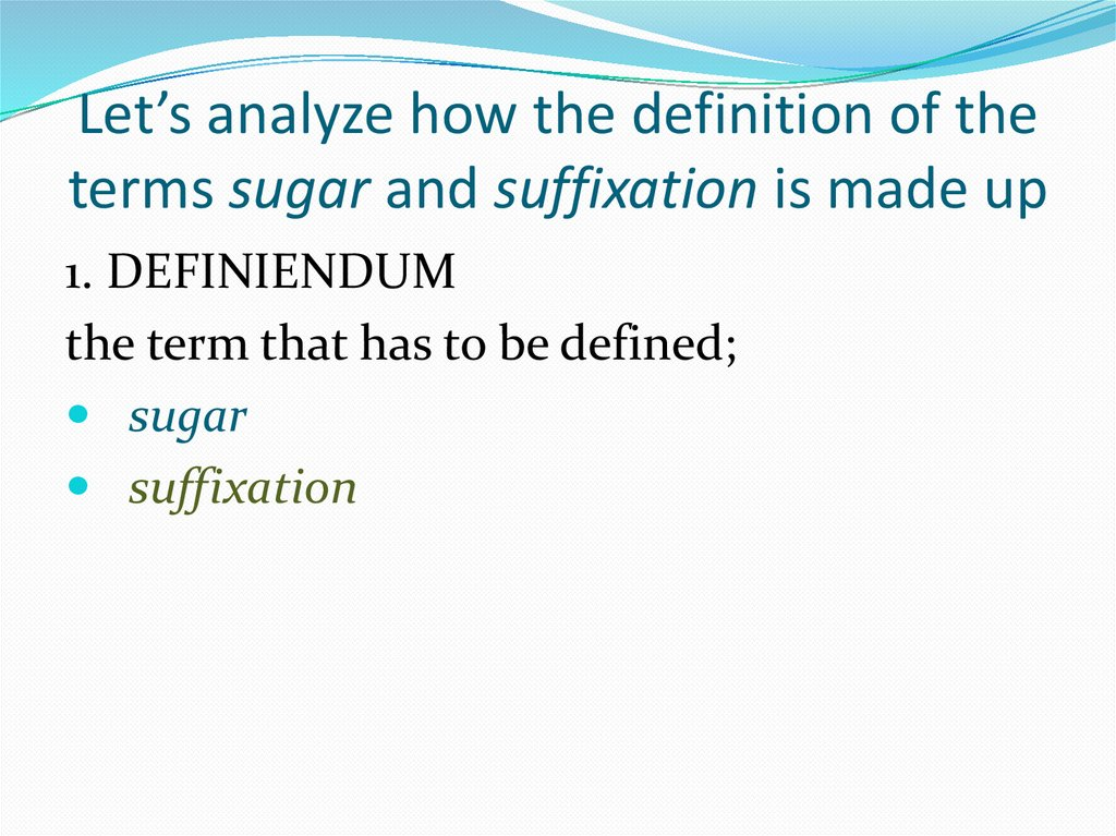 Let's analyze how the definition of the terms sugar and suffixation is made up