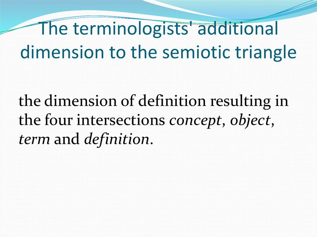 The terminologists' additional dimension to the semiotic triangle