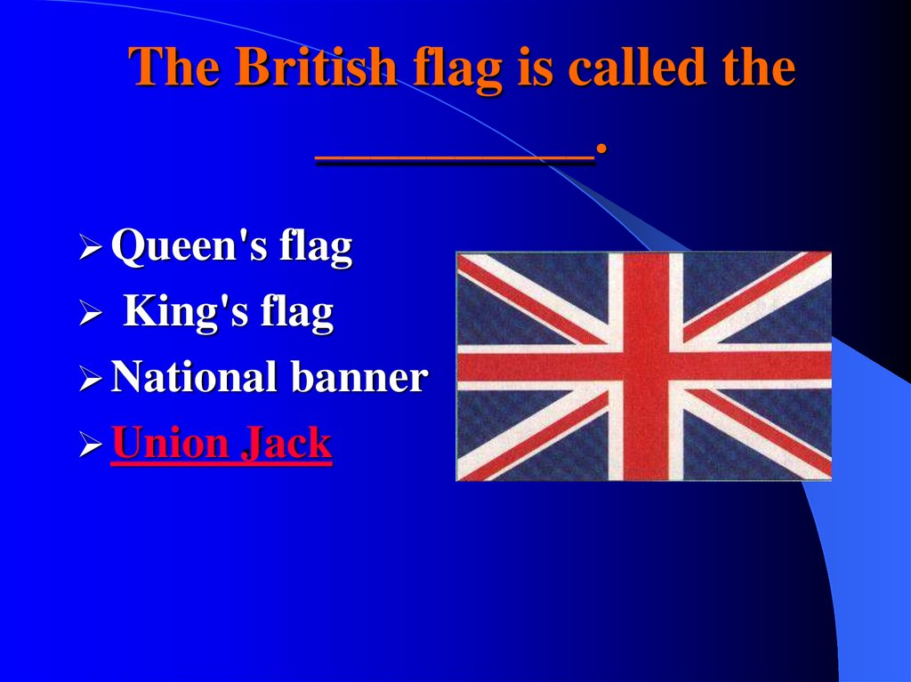 The British flag is called the __________.