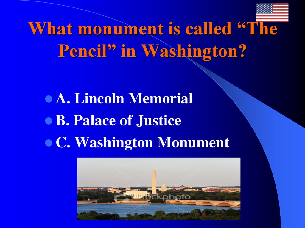 "What monument is called ""The Pencil"" in Washington?"