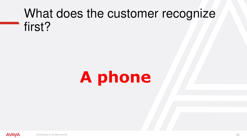 What does the customer recognize first?