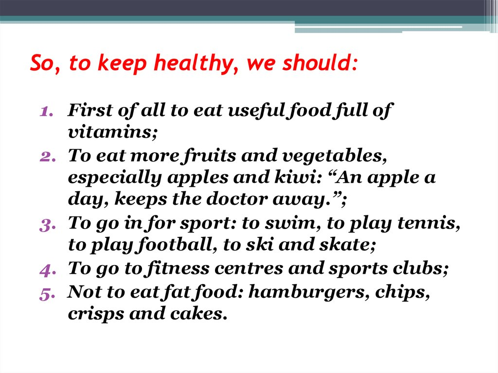 So, to keep healthy, we should: