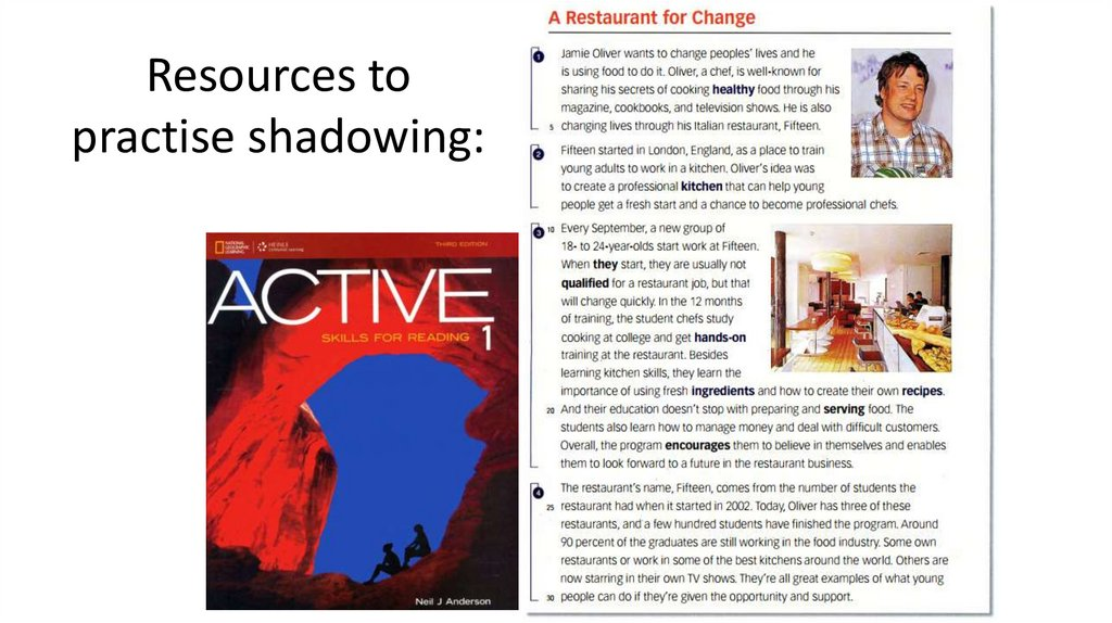 Resources to practise shadowing: