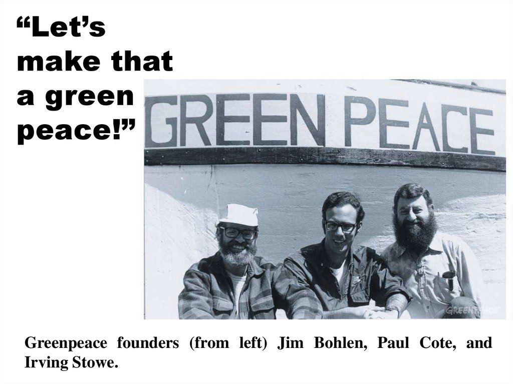 In 1971 a small team of activists set sail from Vancouver in ...
