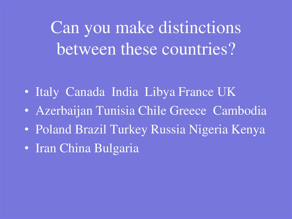 Can you make distinctions between these countries?