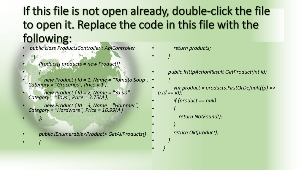 If this file is not open already, double-click the file to open it. Replace the code in this file with the following: