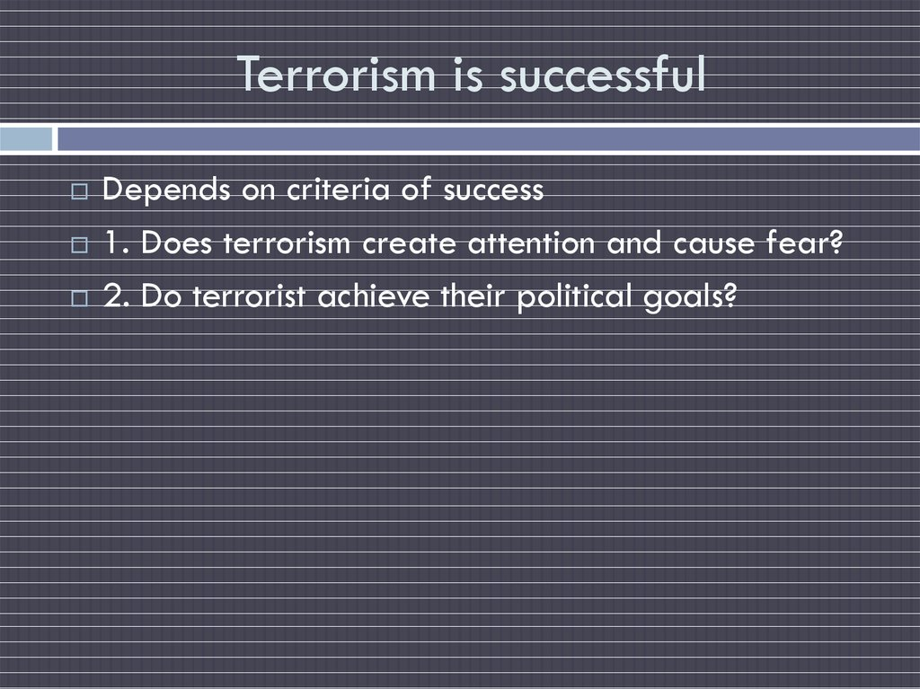 Terrorism is successful