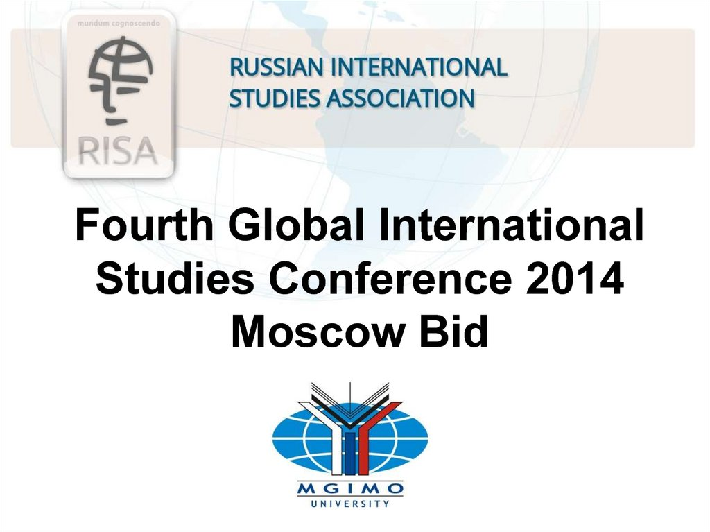 Fourth Global International Studies Conference 2014 Moscow Bid