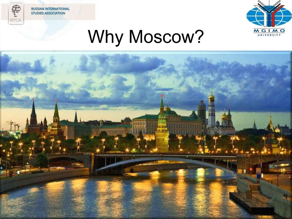 Why Moscow?