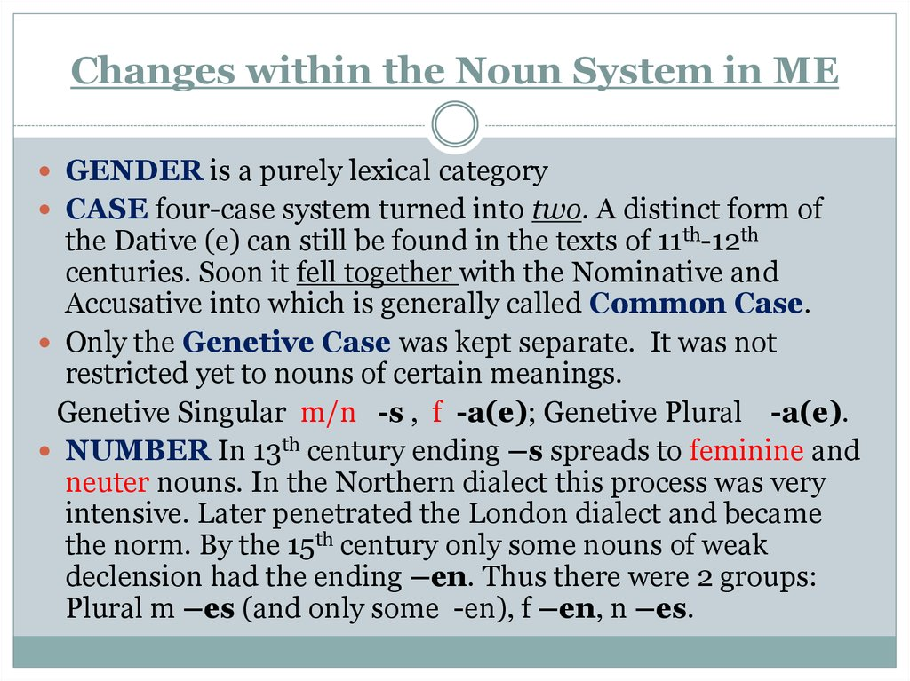 Changes within the Noun System in ME