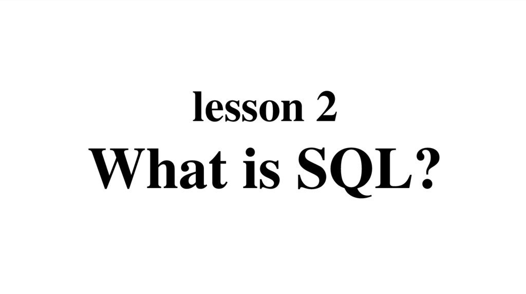 lesson 2 What is SQL?