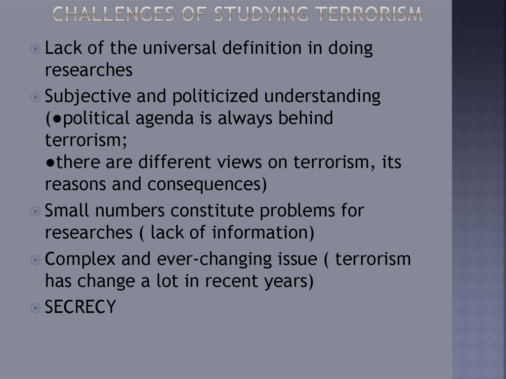 Challenges of studying terrorism