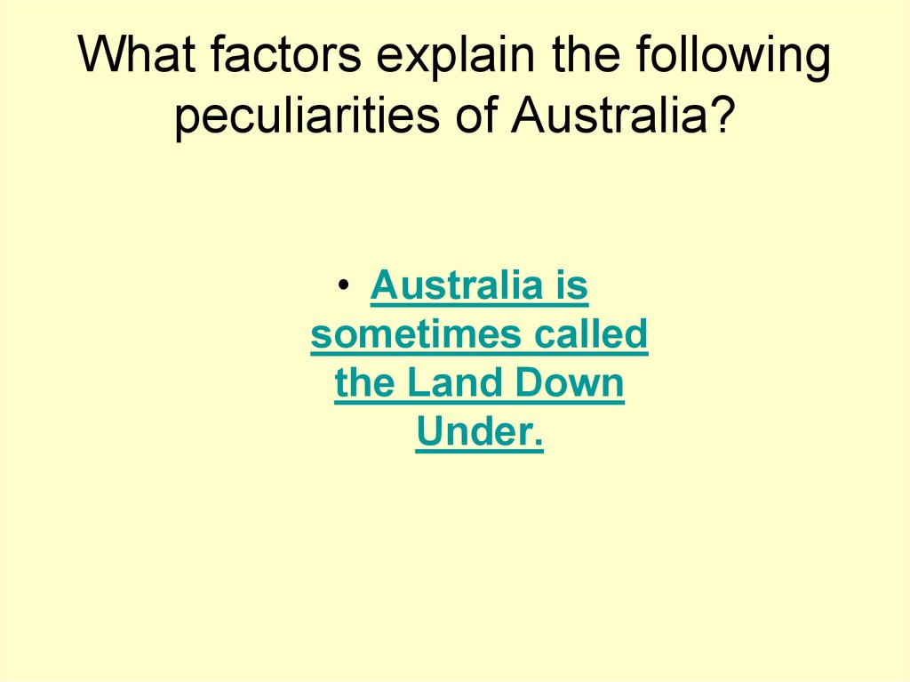 What factors explain the following peculiarities of Australia?