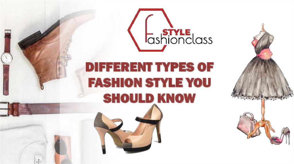DIFFERENT TYPES OF FASHION STYLE YOU SHOULD KNOW