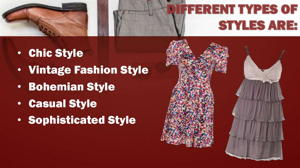 DIFFERENT TYPES OF STYLES ARE: