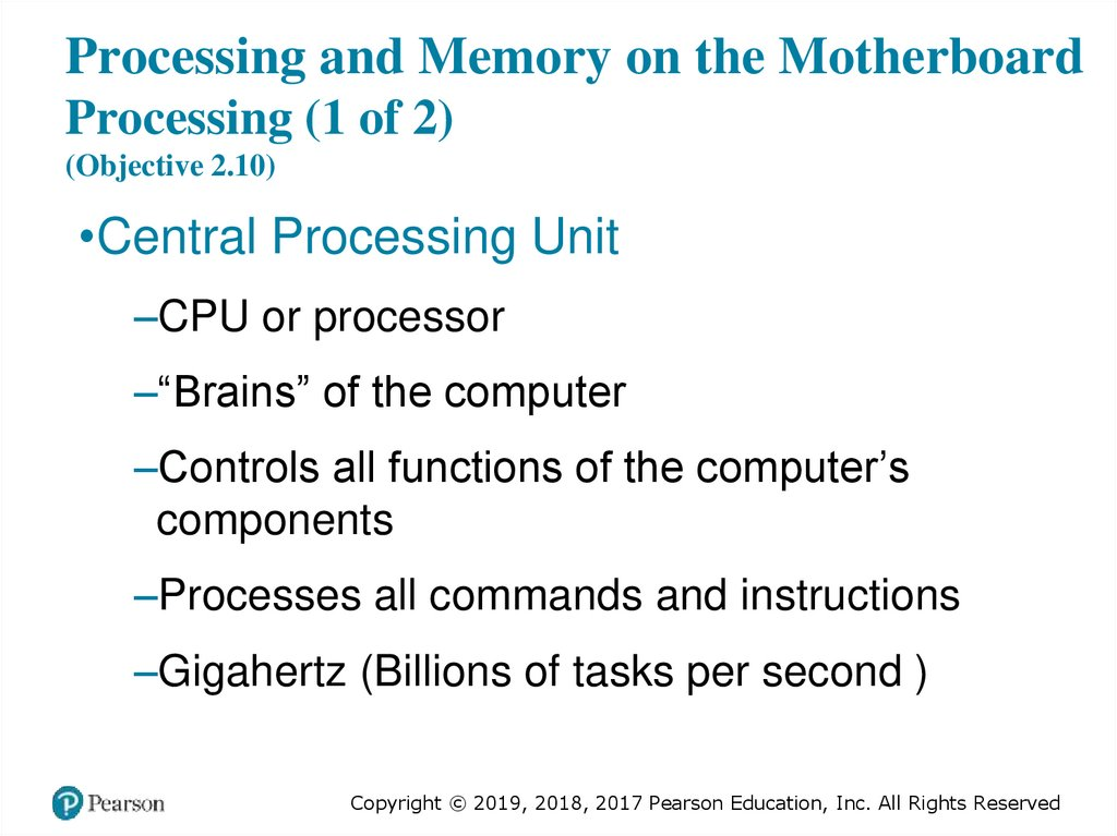 Processing and Memory on the Motherboard Processing (1 of 2) (Objective 2.10)