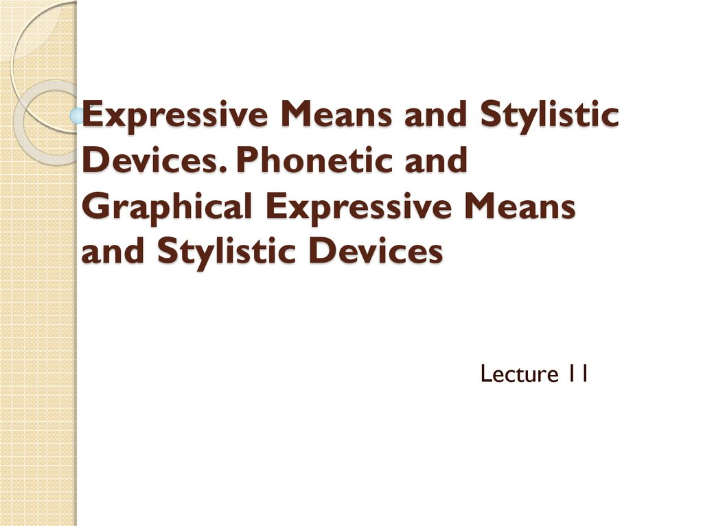 Expressive Means and Stylistic Devices. Phonetic and Graphical Expressive Means and Stylistic Devices