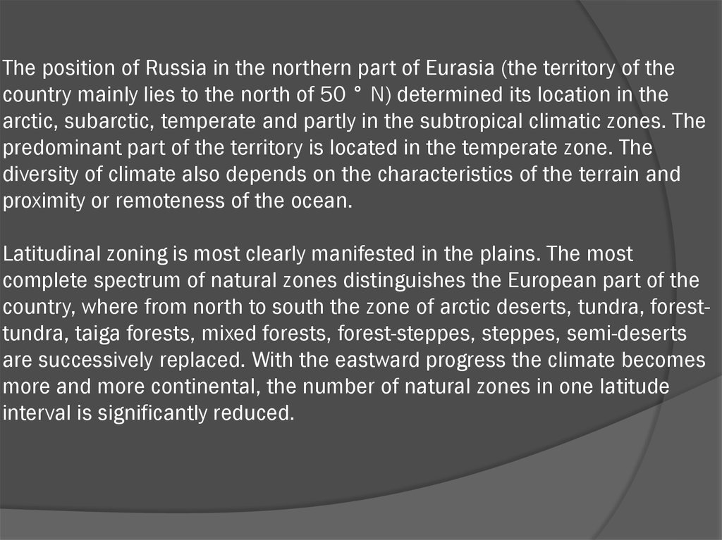 The position of Russia in the northern part of Eurasia (the territory of the country mainly lies to the north of 50 ° N)