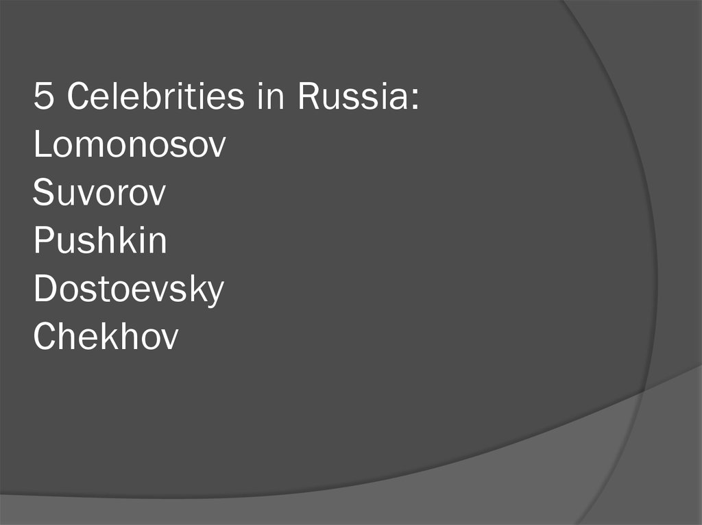 5 Celebrities in Russia: Lomonosov Suvorov Pushkin Dostoevsky Chekhov