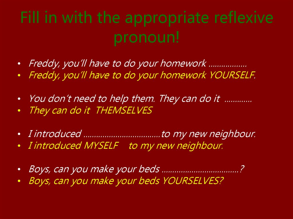 Fill in with the appropriate reflexive pronoun!