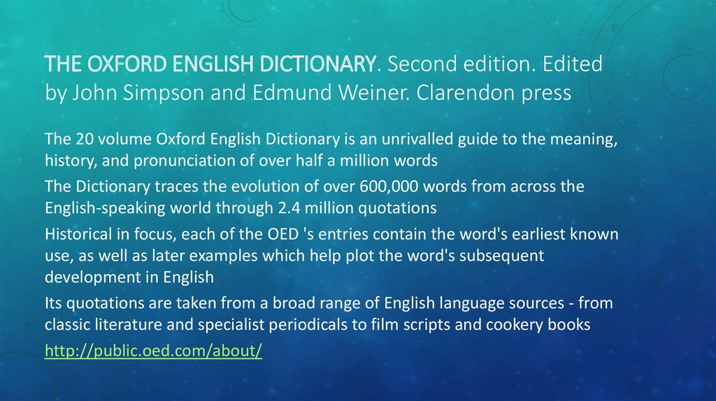 The Oxford English Dictionary. Second edition. Edited by John Simpson and Edmund Weiner. Clarendon press